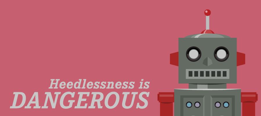 heedlessness