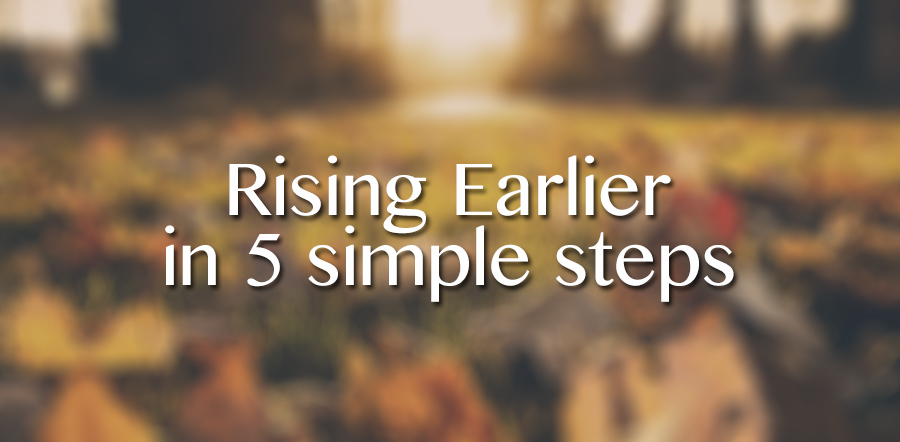 How to be an Early Riser